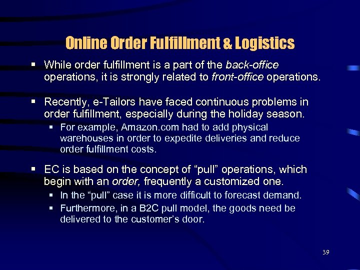 Online Order Fulfillment & Logistics § While order fulfillment is a part of the