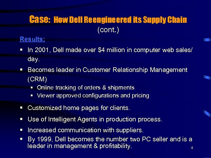 Case: How Dell Reengineered its Supply Chain (cont. ) Results: § In 2001, Dell