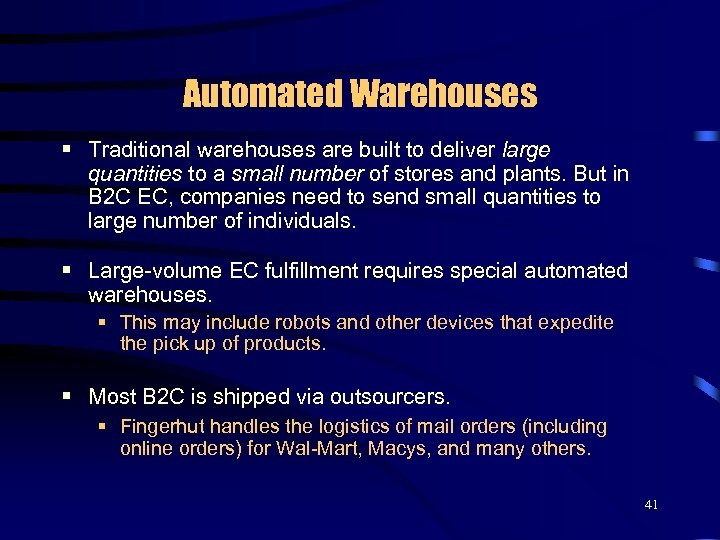 Automated Warehouses § Traditional warehouses are built to deliver large quantities to a small