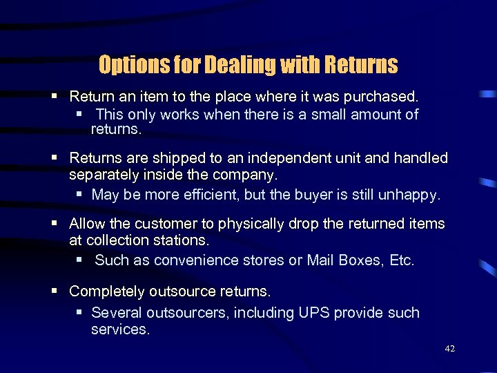 Options for Dealing with Returns § Return an item to the place where it