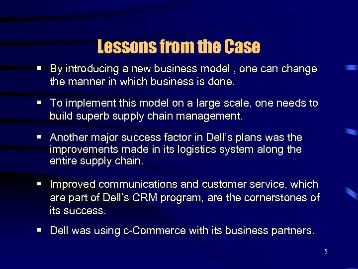 Lessons from the Case § By introducing a new business model , one can