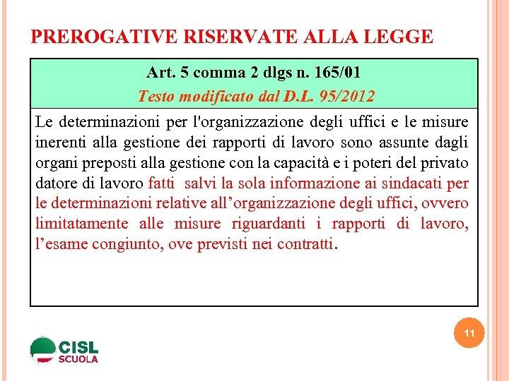 PREROGATIVE RISERVATE ALLA LEGGE Art. 5 comma 2 dlgs n. 165/01 Testo modificato dal