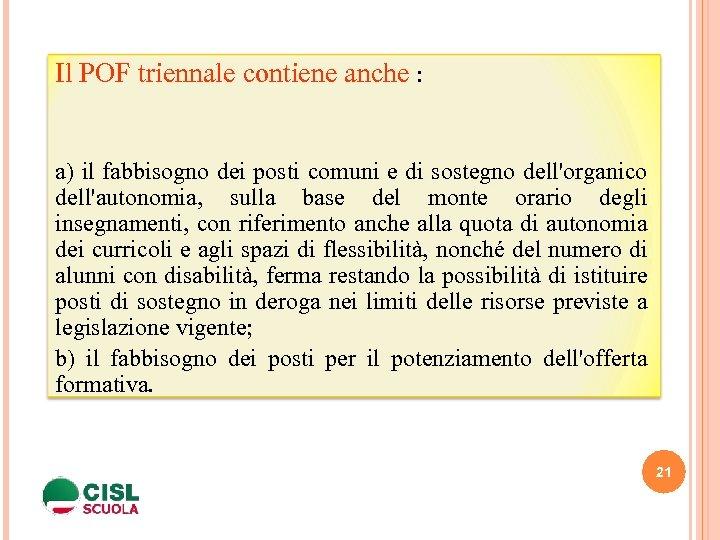 Il POF triennale contiene anche : a) il fabbisogno dei posti comuni e di