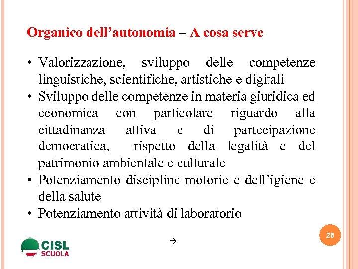 Organico dell'autonomia – A cosa serve • Valorizzazione, sviluppo delle competenze linguistiche, scientifiche, artistiche