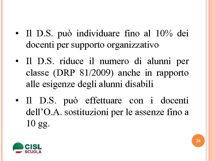 • Il D. S. può individuare fino al 10% dei docenti per supporto