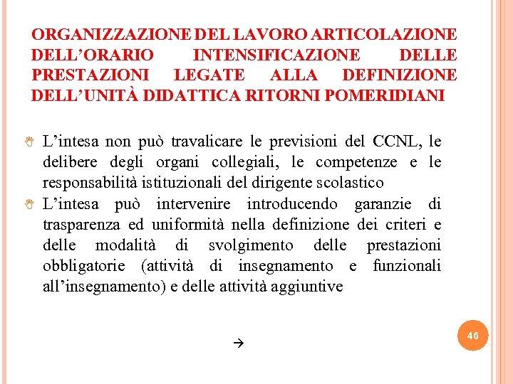 ORGANIZZAZIONE DEL LAVORO ARTICOLAZIONE DELL'ORARIO INTENSIFICAZIONE DELLE PRESTAZIONI LEGATE ALLA DEFINIZIONE DELL'UNITÀ DIDATTICA RITORNI