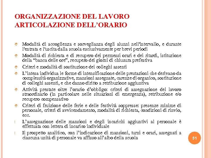 ORGANIZZAZIONE DEL LAVORO ARTICOLAZIONE DELL'ORARIO ! ! Modalità di accoglienza e sorveglianza degli alunni