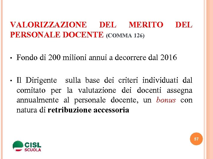 VALORIZZAZIONE DEL MERITO PERSONALE DOCENTE (COMMA 126) DEL • Fondo di 200 milioni annui