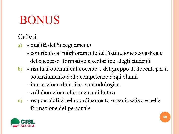 BONUS Criteri - qualità dell'insegnamento - contributo al miglioramento dell'istituzione scolastica e del successo