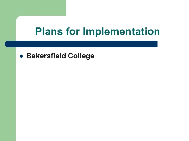 Plans for Implementation l Bakersfield College