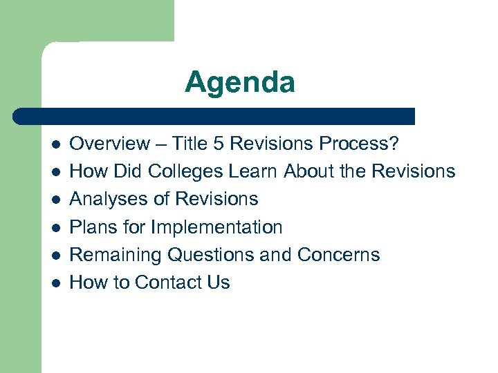 Agenda l l l Overview – Title 5 Revisions Process? How Did Colleges Learn