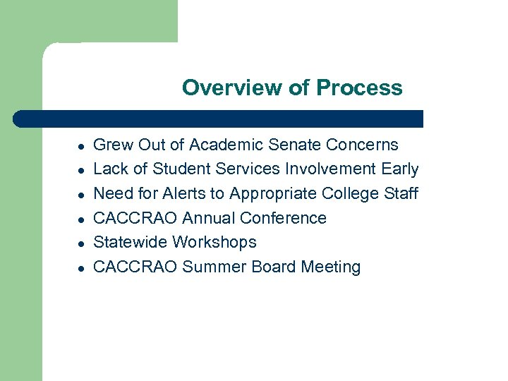 Overview of Process ● ● ● Grew Out of Academic Senate Concerns Lack of