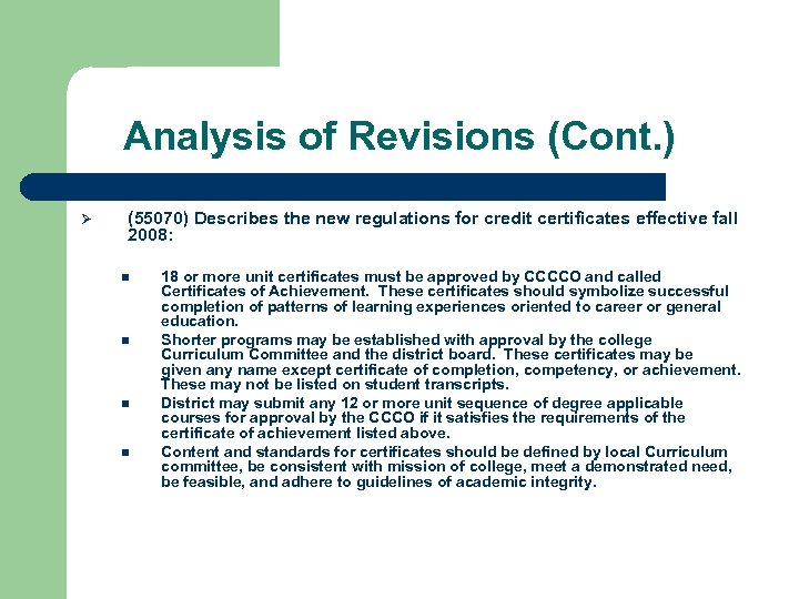 Analysis of Revisions (Cont. ) Ø (55070) Describes the new regulations for credit certificates