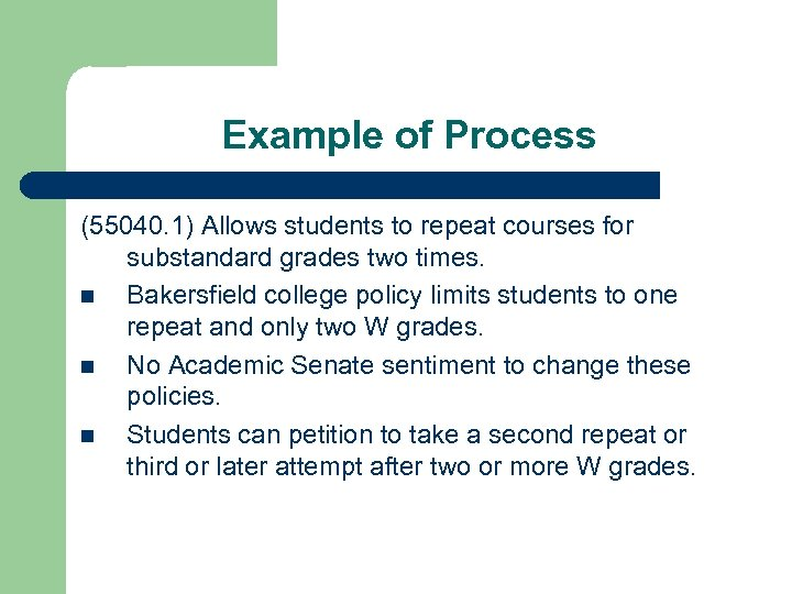 Example of Process (55040. 1) Allows students to repeat courses for substandard grades two