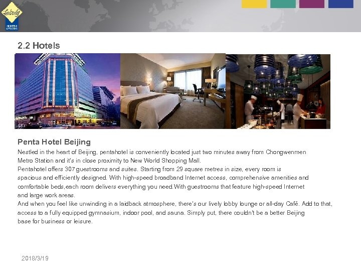 2. 2 Hotels Penta Hotel Beijing Nestled in the heart of Beijing, pentahotel is
