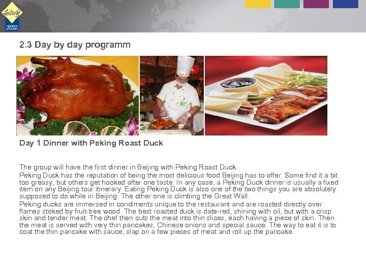 2. 3 Day by day programm Day 1 Dinner with Peking Roast Duck The