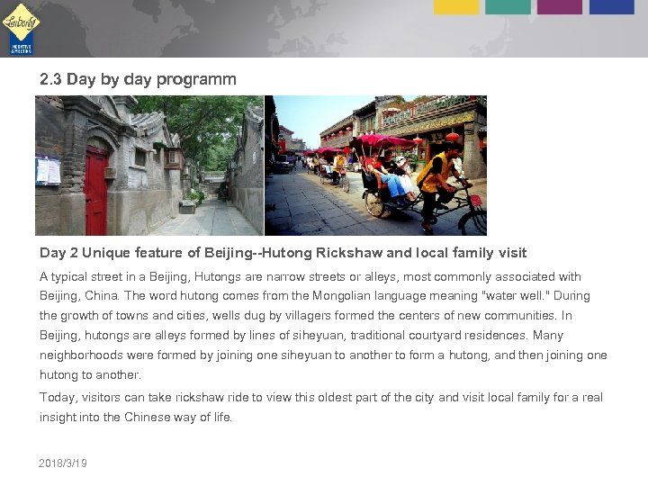 2. 3 Day by day programm Day 2 Unique feature of Beijing--Hutong Rickshaw and