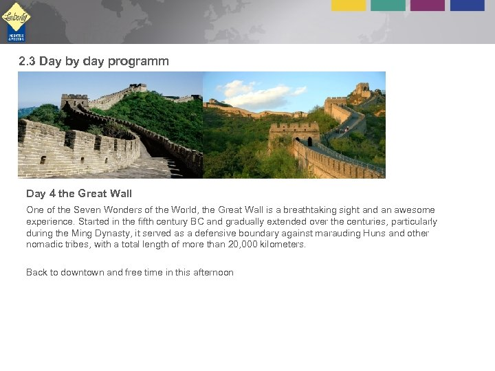 2. 3 Day by day programm Day 4 the Great Wall One of the