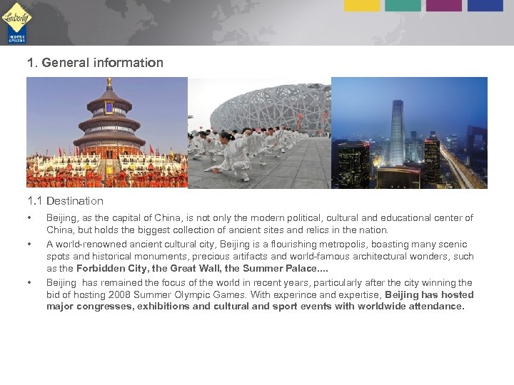 1. General information 1. 1 Destination • • • Beijing, as the capital of