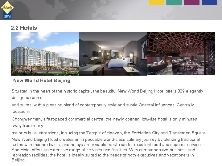2. 2 Hotels New World Hotel Beijing Situated in the heart of the historic