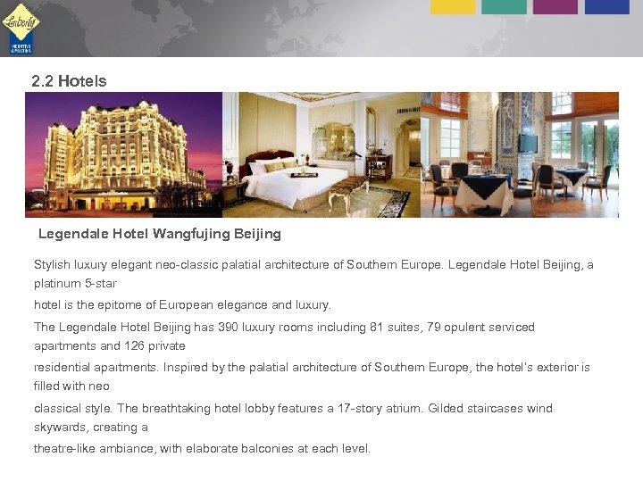 2. 2 Hotels Legendale Hotel Wangfujing Beijing Stylish luxury elegant neo-classic palatial architecture of