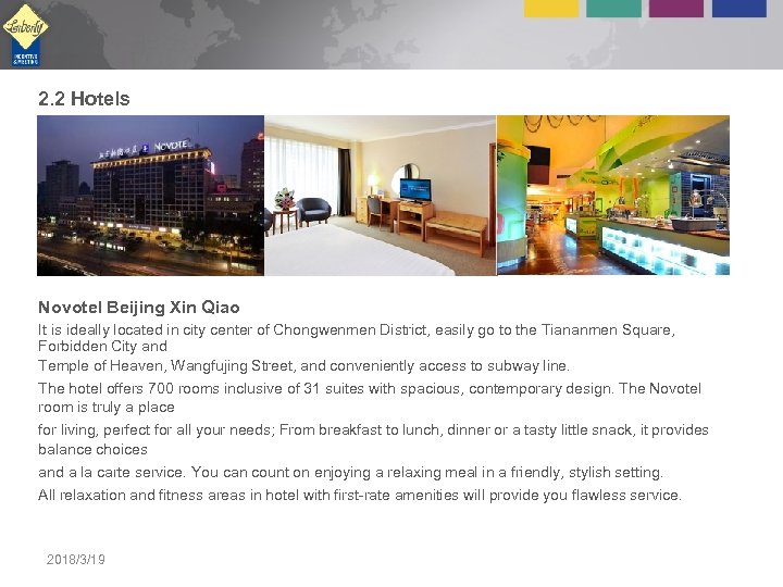 2. 2 Hotels Novotel Beijing Xin Qiao It is ideally located in city center