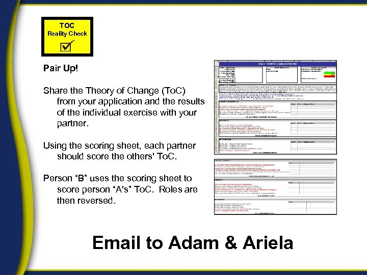 TOC Reality Check Pair Up! Share the Theory of Change (To. C) from your