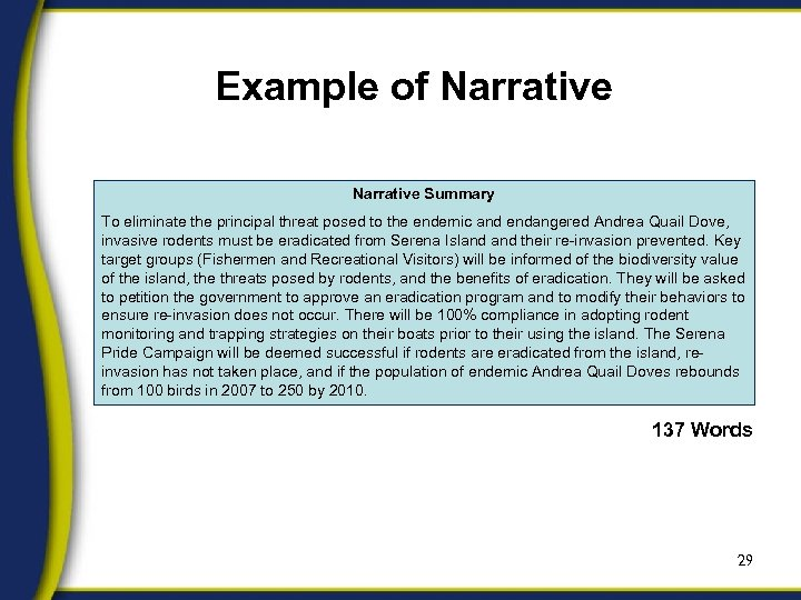 Example of Narrative Summary To eliminate the principal threat posed to the endemic and