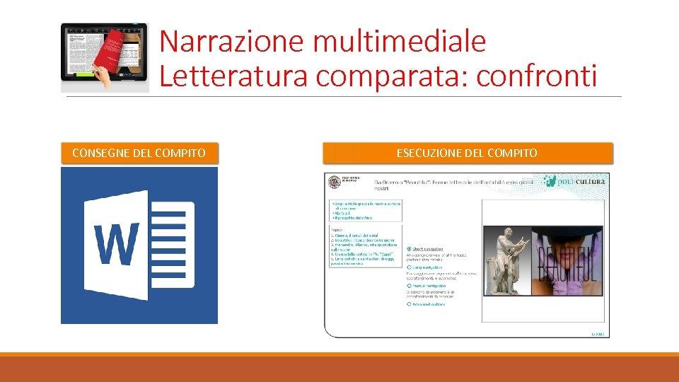 Narrazione multimediale Letteratura comparata: confronti CONSEGNE DEL COMPITO ESECUZIONE DEL COMPITO