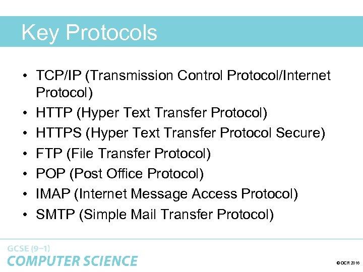 Key Protocols • TCP/IP (Transmission Control Protocol/Internet Protocol) • HTTP (Hyper Text Transfer Protocol)