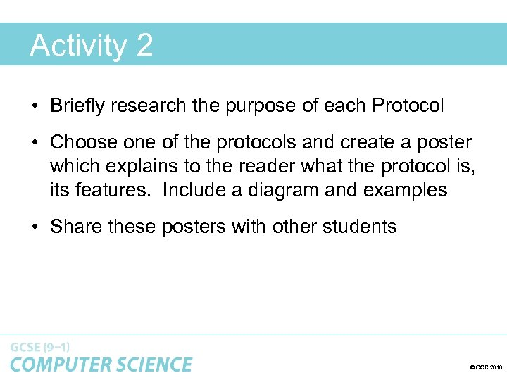 Activity 2 • Briefly research the purpose of each Protocol • Choose one of