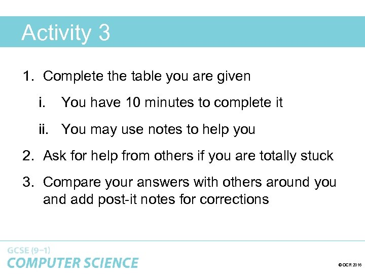Activity 3 1. Complete the table you are given i. You have 10 minutes