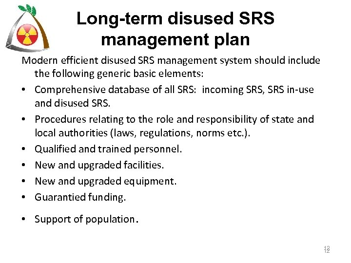 Long-term disused SRS management plan Modern efficient disused SRS management system should include the