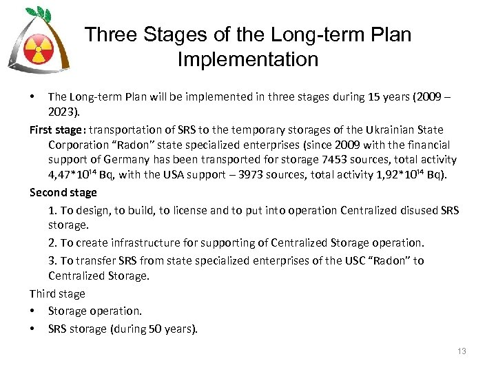 Three Stages of the Long-term Plan Implementation The Long-term Plan will be implemented in