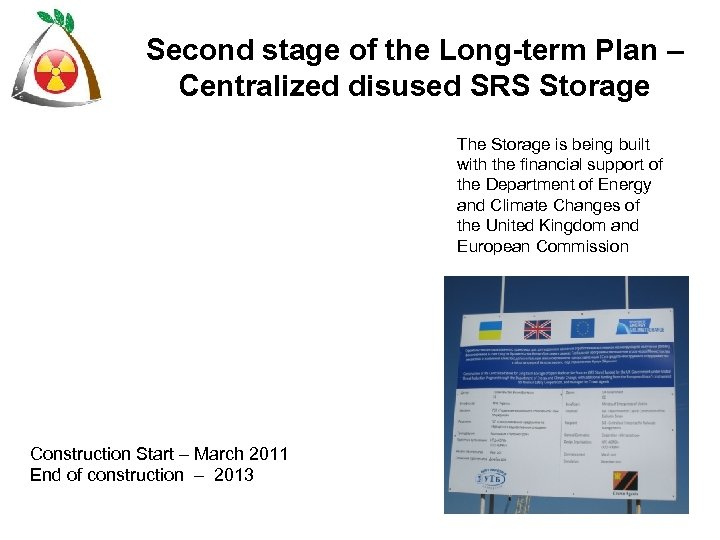 Second stage of the Long-term Plan – Centralized disused SRS Storage The Storage is