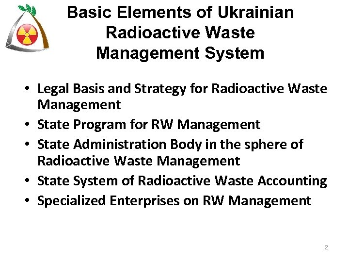 Basic Elements of Ukrainian Radioactive Waste Management System • Legal Basis and Strategy for