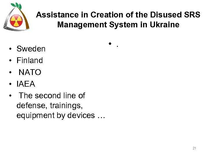 Assistance in Creation of the Disused SRS Management System in Ukraine • • •