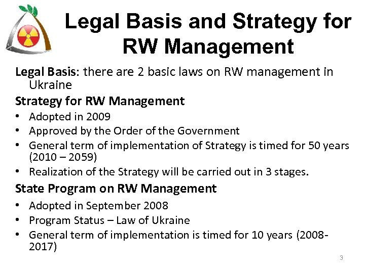 Legal Basis and Strategy for RW Management Legal Basis: there are 2 basic laws