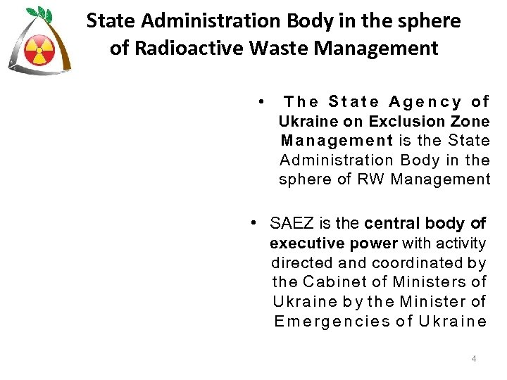 State Administration Body in the sphere of Radioactive Waste Management • The State Agency