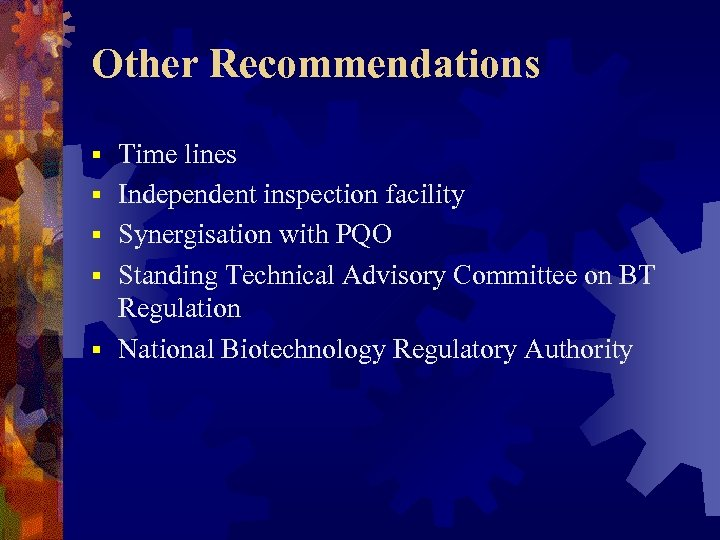 Other Recommendations § § § Time lines Independent inspection facility Synergisation with PQO Standing