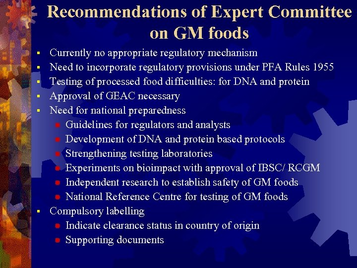 Recommendations of Expert Committee on GM foods § § § Currently no appropriate regulatory