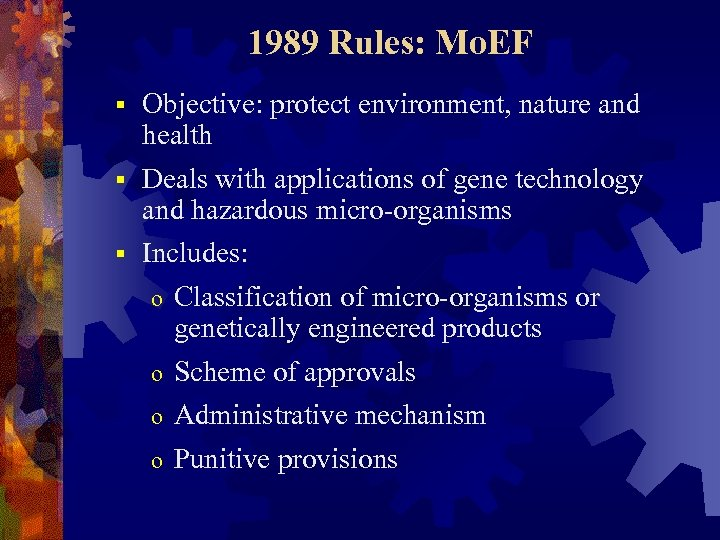 1989 Rules: Mo. EF Objective: protect environment, nature and health § Deals with applications