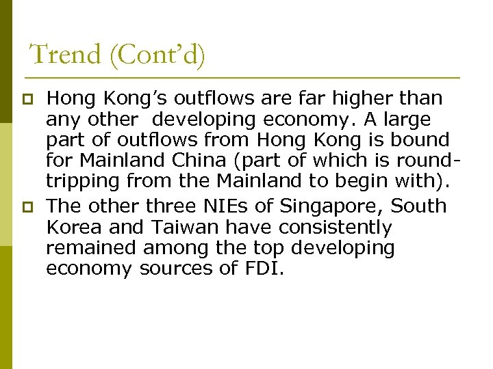 Trend (Cont'd) p p Hong Kong's outflows are far higher than any other developing