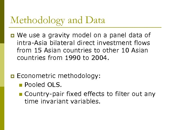 Methodology and Data p We use a gravity model on a panel data of