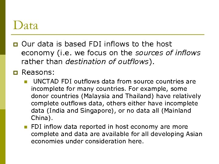 Data p p Our data is based FDI inflows to the host economy (i.