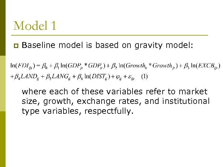 Model 1 p Baseline model is based on gravity model: where each of these