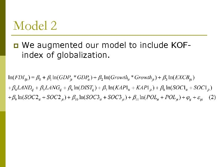 Model 2 p We augmented our model to include KOFindex of globalization.