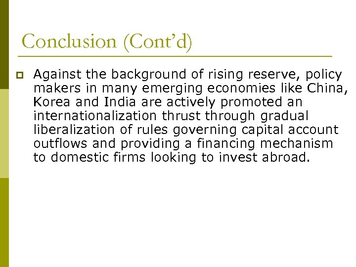Conclusion (Cont'd) p Against the background of rising reserve, policy makers in many emerging