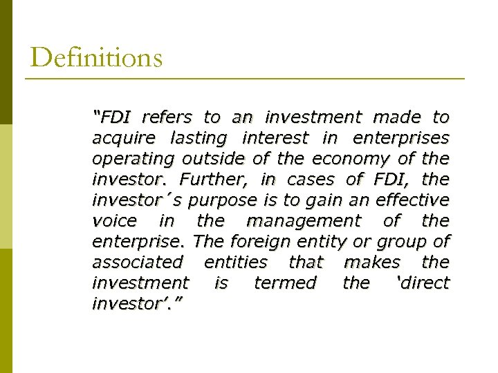 "Definitions ""FDI refers to an investment made to acquire lasting interest in enterprises operating"