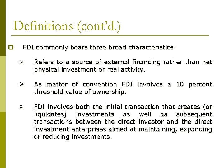 Definitions (cont'd. ) p FDI commonly bears three broad characteristics: Ø Refers to a